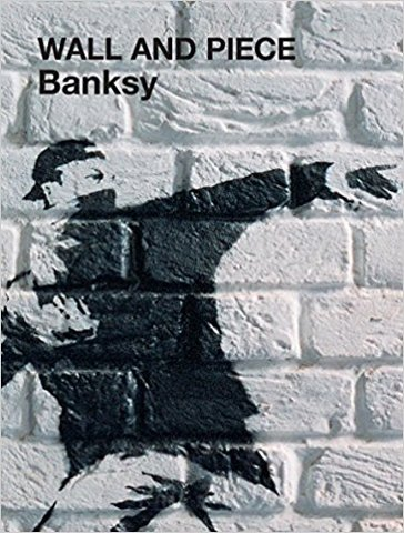 Banksy: Wall and Piece Paperback