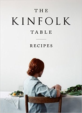 Kinfolk Table, The: Recipes for Small Gatherings