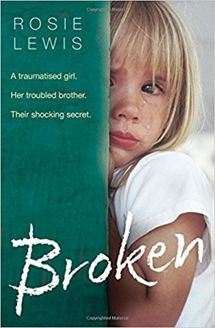 Broken: A traumatised girl. Her troubled brother. Their shocking secret (PB)