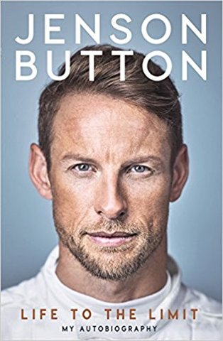 Jenson Button: Life to the Limit: My Autobiography (HC)