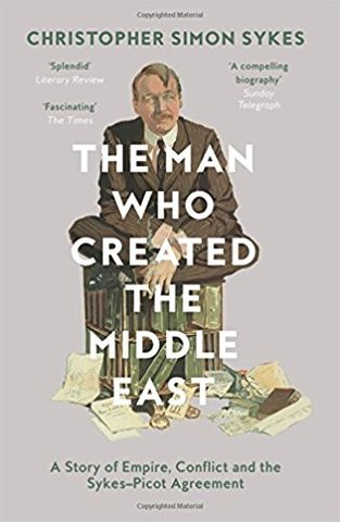 The Man Who Created the Middle East (Paperback)