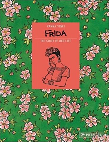 Frida Kahlo: The Story of Her Life (Hardcover)