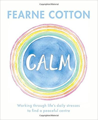 Calm: Working through life's daily stresses to find a peaceful centre (Hardcover)