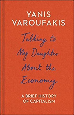 Talking to My Daughter About the Economy: A Brief History of Capitalism (Hardcover)