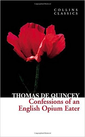 Confessions of an English Opium-Eater (collin classics)