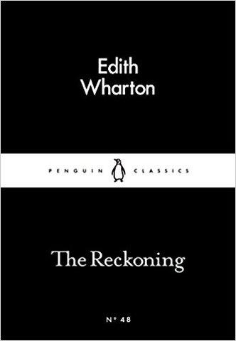 Edith Wharton The Reckoning (penguin Little Black classics)