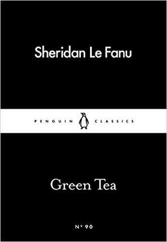 Green Tea (Penguin Little Black Classics)