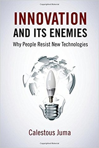 Innovation and Its Enemies: Why People Resist New Technologies(Hardcover)