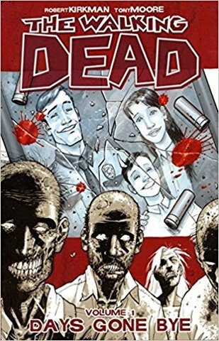 The Walking Dead, Vol. 1: Days Gone Bye (The Walking Dead #1)