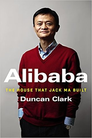 Alibaba: The House That Jack Ma Built (Hardcover)