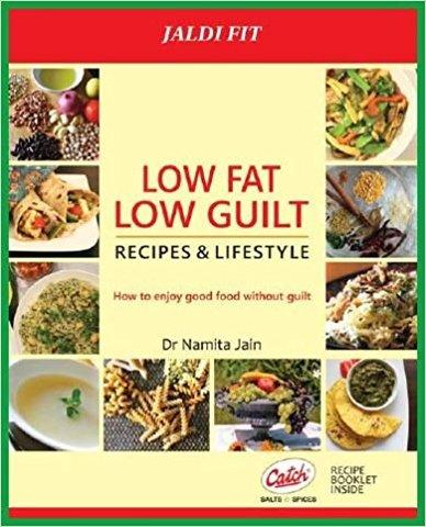 Low Fat, Low Guilt: Recipes & Lifestyle