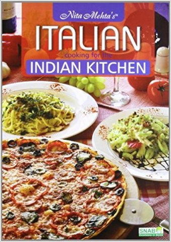 Nita Mehta's Italian Cooking For The Indian Kitchen (Hardcover)