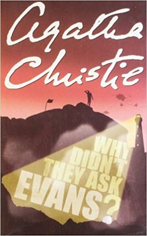 Agatha Christie - Why Didn't They Ask Evans?