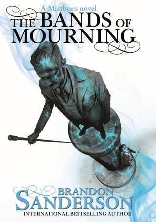 The Bands of Mourning: A Mistborn Novel (Mistborn 6)