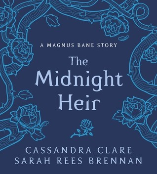 The Midnight Heir: A Magnus Bane Story (Hardcover)