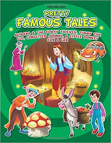 Ali Baba and the Forty Thieves,Timmy the ELF Conceited Johnny, A Little Donkey for A Car (Pretty Famous Tales)