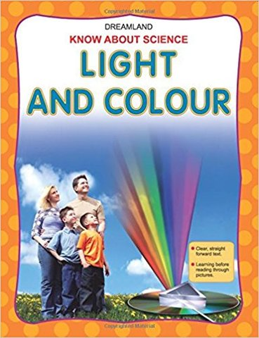 Light and Colour (Know About Science)