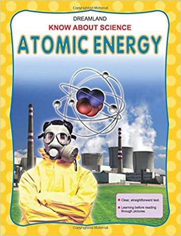 Atomic Energy (Know About Science)