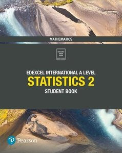 Edexcel International A Level Mathematics Statistics 2 Student Book