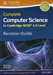 Complete Computer Science for Cambridge IGCSERG & O Level Revision Guide