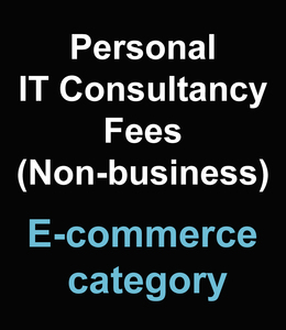 Personal IT Consultancy Fees (Non-business) - E-commerce category