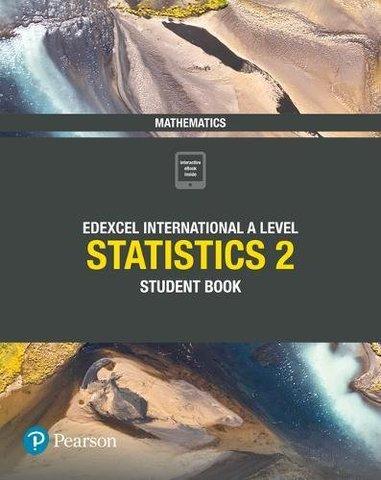 Edexcel International A Level Mathematics Statistics 2 Student Book