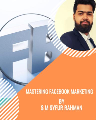 Mastering Facebook Marketing